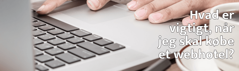 Vigtigt ved valg af webhotel